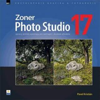 Zoner Photo Studio 17 – úpravy snímků a postupy pro začínající i zkušené uživatele [E-kniha]